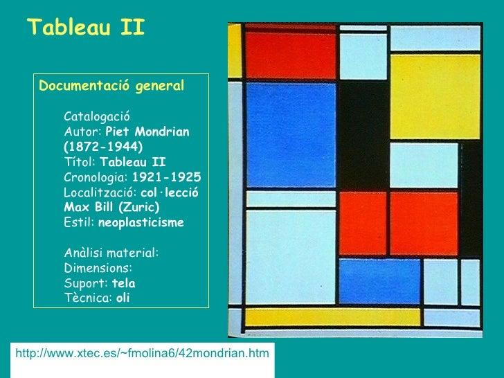 Tableau II     Documentació general          Catalogació         Autor: Piet Mondrian         (1872-1944)         Títol: T...