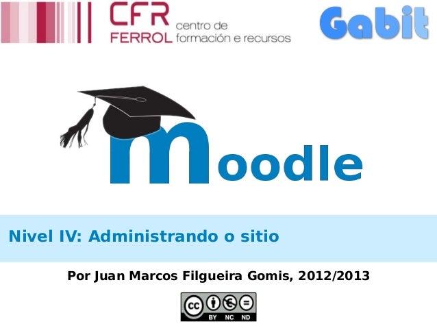 Nivel IV: Administrando o sitio      Por Juan Marcos Filgueira Gomis, 2012/2013