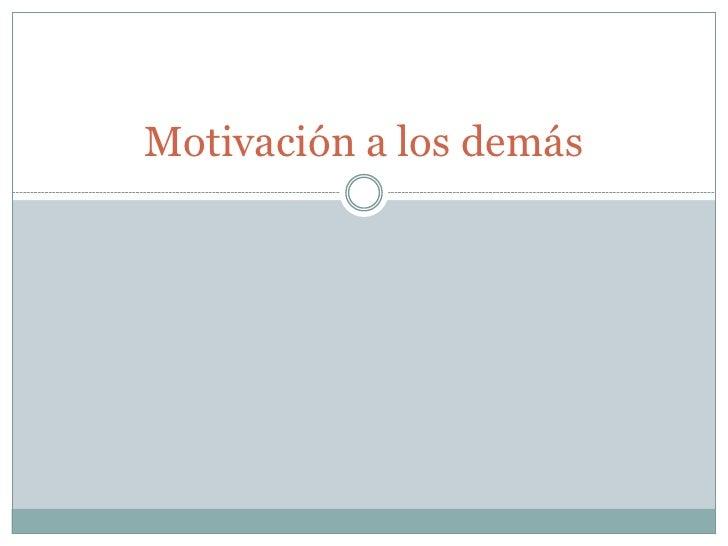 Motivación a los demás