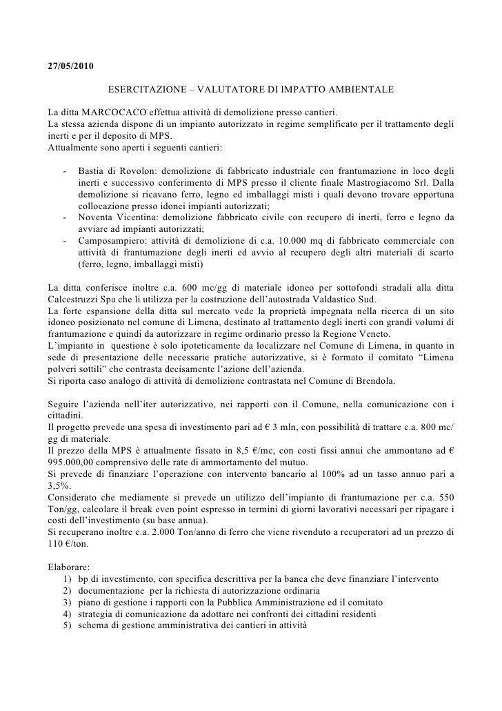 27/05/2010                 ESERCITAZIONE – VALUTATORE DI IMPATTO AMBIENTALE  La ditta MARCOCACO effettua attività di demol...