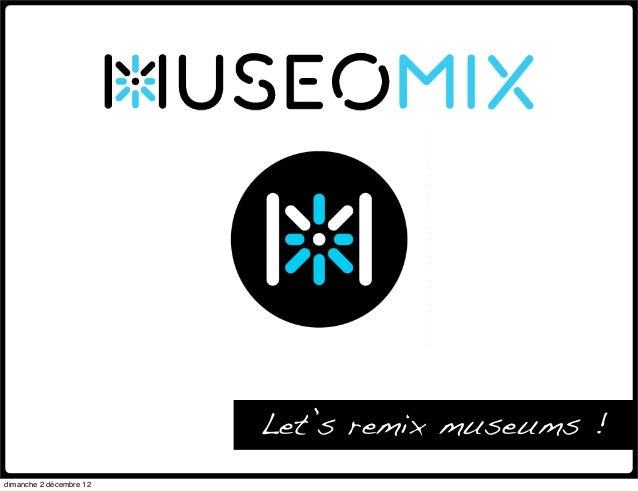 Let's remix museums !dimanche 2 décembre 12