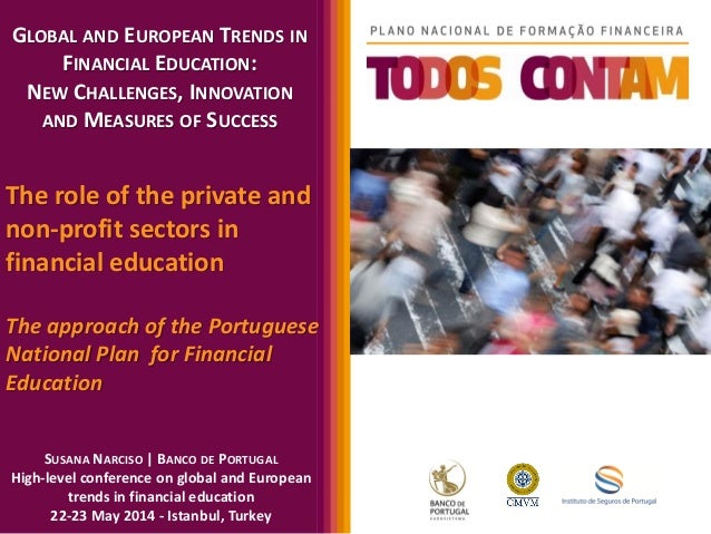 Susana Narciso - 2014 Conference on Global and European Trends in Financial Education in Istanbul