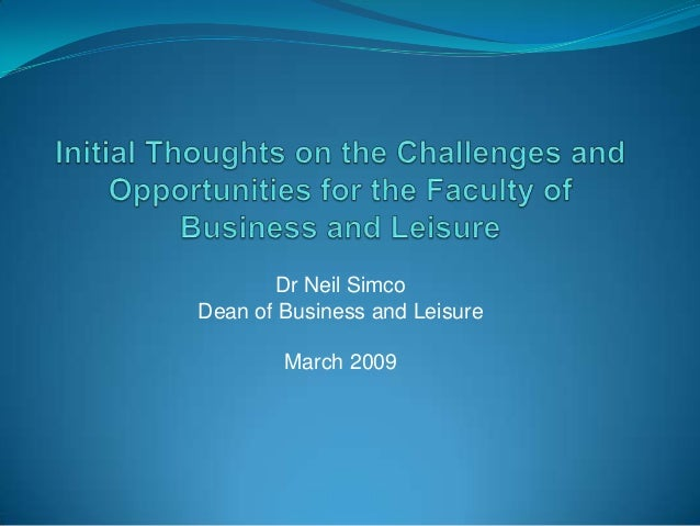 Dr Neil Simco Dean of Business and Leisure March 2009