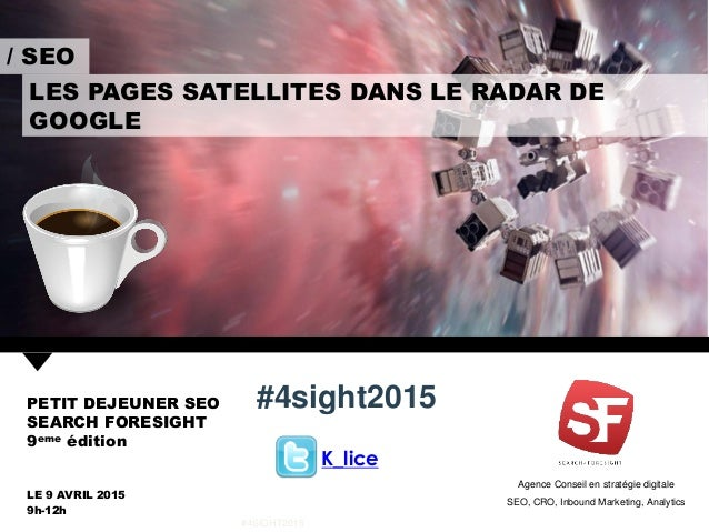 Agence Conseil en stratégie digitale SEO, CRO, Inbound Marketing, Analytics LES PAGES SATELLITES DANS LE RADAR DE GOOGLE /...