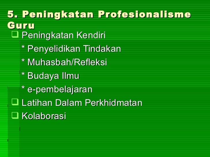 6. Peningkatan Profesionalisme Guru