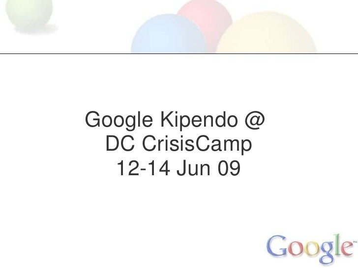 Google Kipendo @ DC CrisisCamp12-14 Jun 09<br />