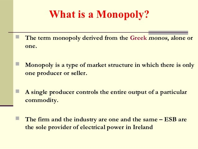monopoly market structure essay Essay market structure of professional sports research paper: market structure professional sports abstract economic theory introduces us to four different types of markets: perfect competition, monopolistic competition, oligopoly, and monopoly.