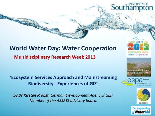 'Ecosystem Services Approach and Mainstreaming Biodiversity - Experiences of GIZ', Presentation by Dr Kirsten Probst, German Development Agency,( GIZ), Member of the ASSETS advisory board. Multidisciplinary Research Week 2013. #MDRWeek.