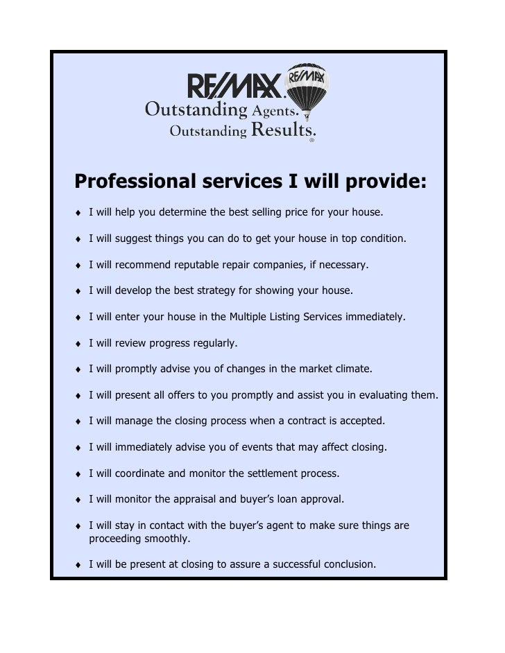 Professional services I will provide: ♦ I will help you determine the best selling price for your house.  ♦ I will suggest...