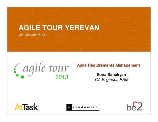 Confidential 10/7/2013 1 AGILE TOUR YEREVAN 05, October, 2013 Agile Requirements Management Sona Sahakyan QA Engineer, PSM