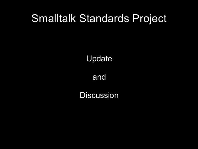 Smalltalk Standards Project Update and Discussion