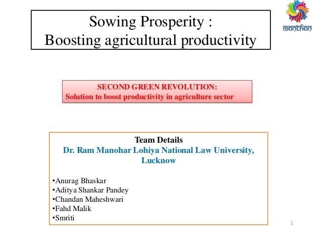 Sowing Prosperity : Boosting agricultural productivity SECOND GREEN REVOLUTION: Solution to boost productivity in agricult...