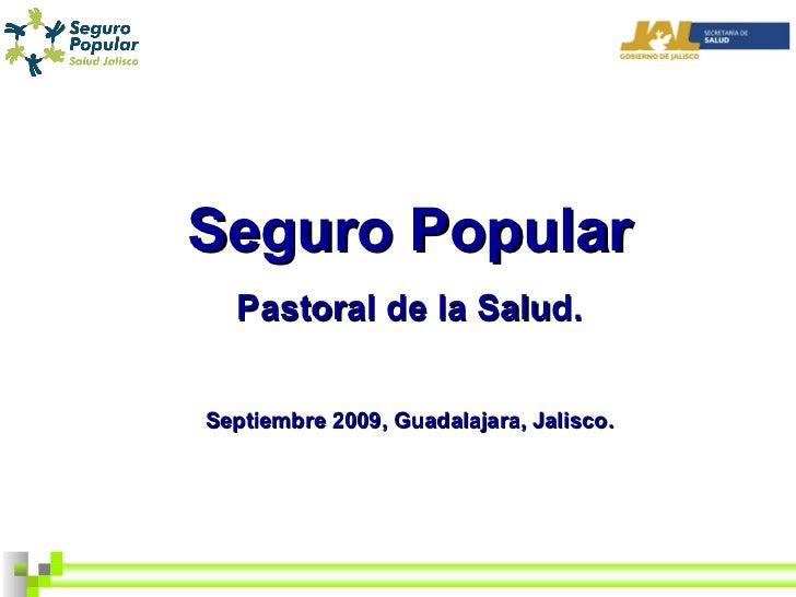Seguro Popular Pastoral de la Salud. Septiembre 2009, Guadalajara, Jalisco.