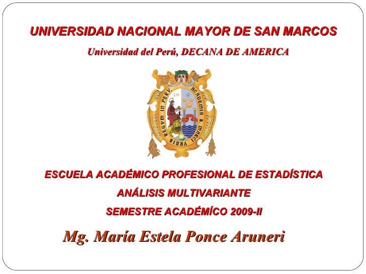 UNIVERSIDAD NACIONAL  MAYOR DE SAN MARCOS  Universidad del Perú, DECANA DE AMERICA Mg. María Estela Ponce Aruneri ESCUELA...