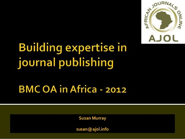 OAA12 - Building expertise in journal publishing.