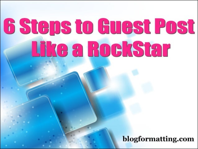6 steps to guest post like a rockstar