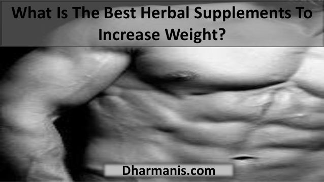 What Is The Best Herbal Supplements To Increase Weight?