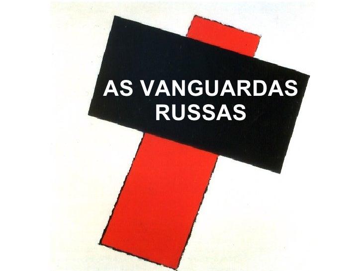 AS VANGUARDAS RUSSAS