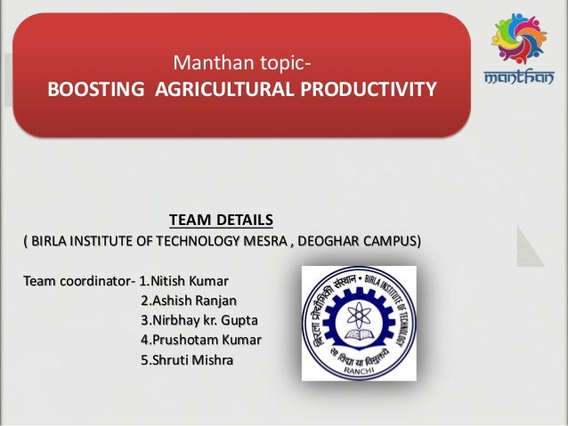 TEAM DETAILS ( BIRLA INSTITUTE OF TECHNOLOGY MESRA , DEOGHAR CAMPUS) Team coordinator- 1.Nitish Kumar 2.Ashish Ranjan 3.Ni...