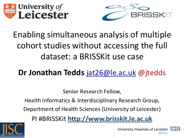 Enabling simultaneous analysis of multiple cohort studies without accessing the full dataset: a BRISSKit use case Dr Jonat...