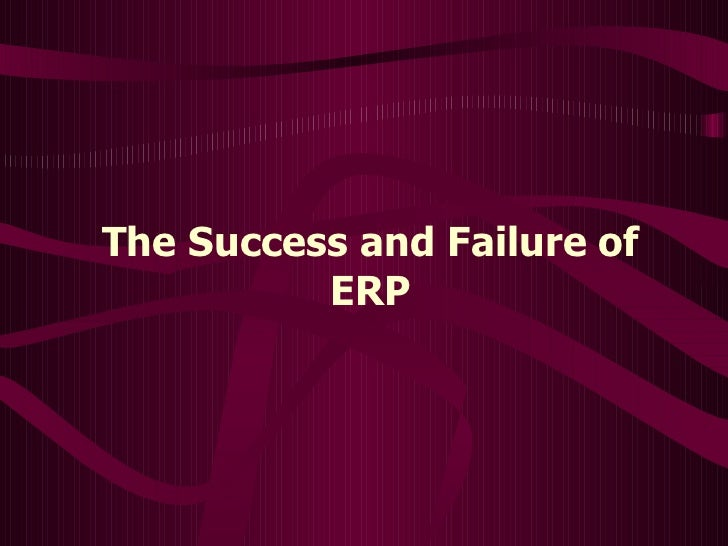 The Success and Failure of ERP