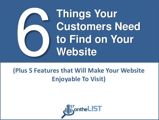6 Things Customers Need to Find On Your Website