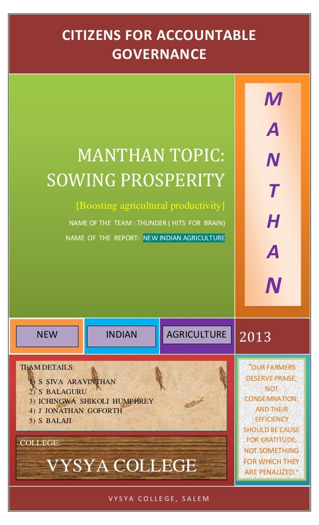 V Y S Y A C O L L E G E , S A L E M 2013 MANTHAN TOPIC: SOWING PROSPERITY [Boosting agricultural productivity] NAME OF THE...