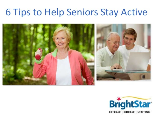 6 Tips to Help Seniors Stay Active