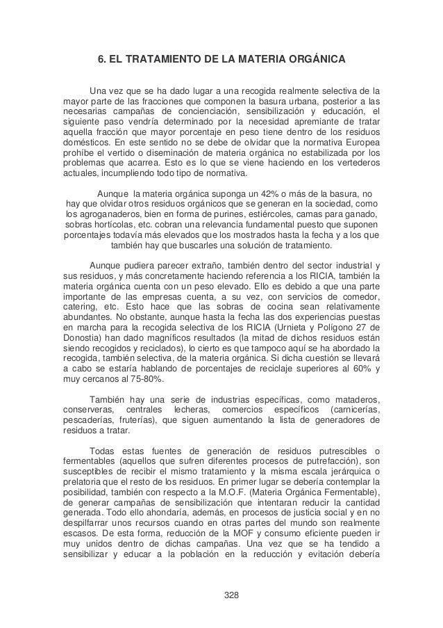 6. EL TRATAMIENTO DE LA MATERIA ORGÁNICA       Una vez que se ha dado lugar a una recogida realmente selectiva de lamayor ...