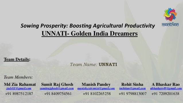 UNNATI- Golden India Dreamers Sowing Prosperity: Boosting Agricultural Productivity Team Details: Md Zia Rahamat Sumit Raj...