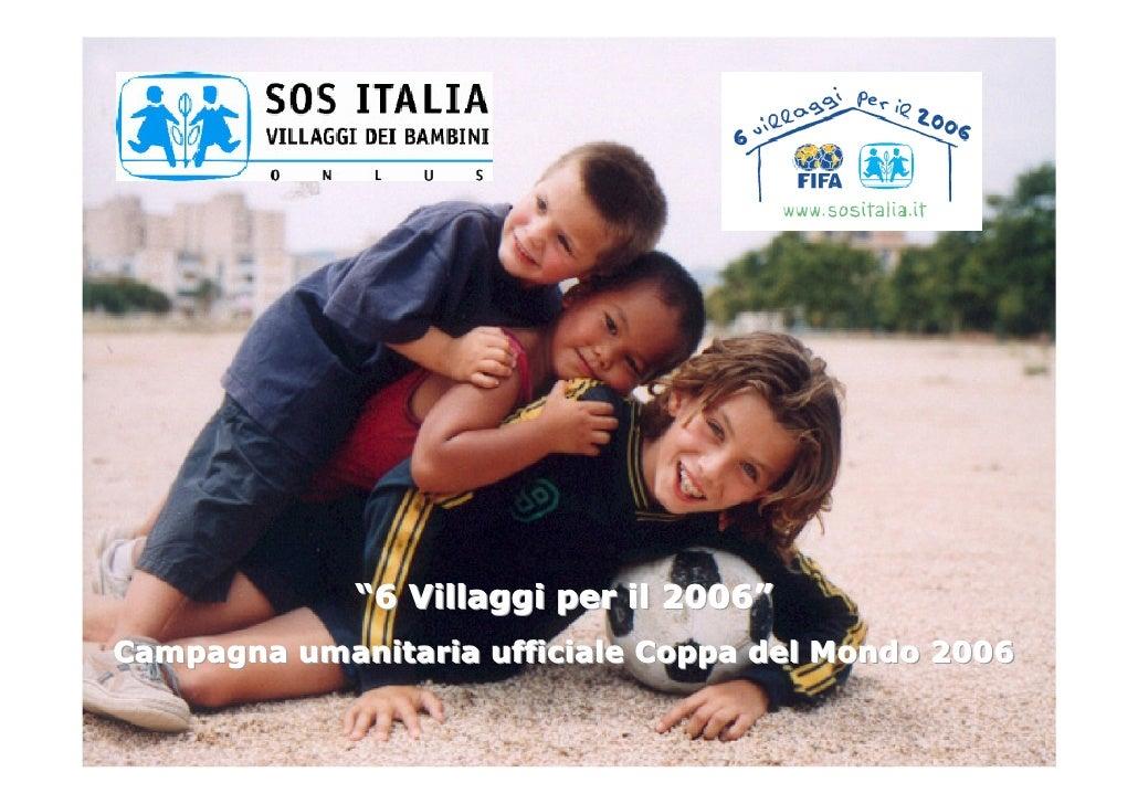 """""""6 Villaggi per il 2006"""" Campagna umanitaria ufficiale Coppa del Mondo 2006"""