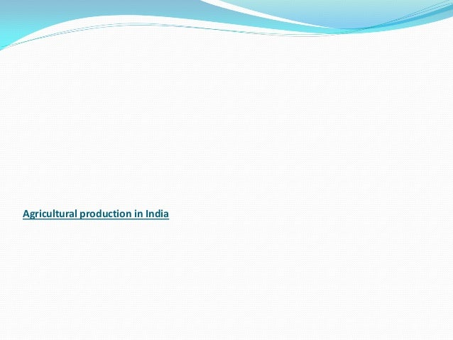 Agricultural production in India