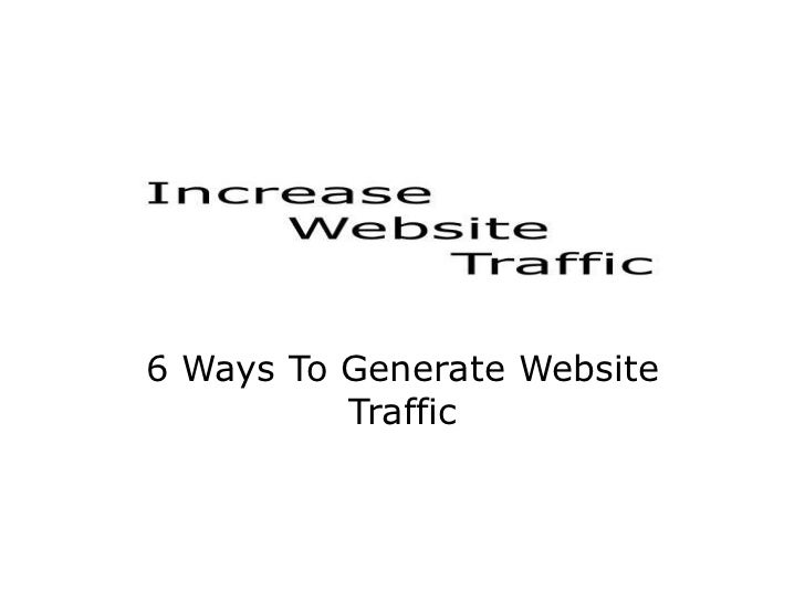 6 Ways To Generate Website Traffic
