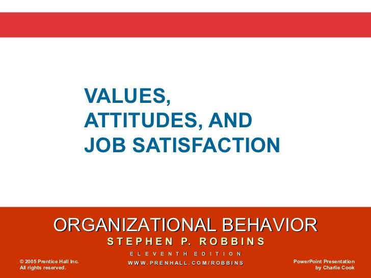 VALUES,                            ATTITUDES, AND                            JOB SATISFACTION              ORGANIZATIONAL ...