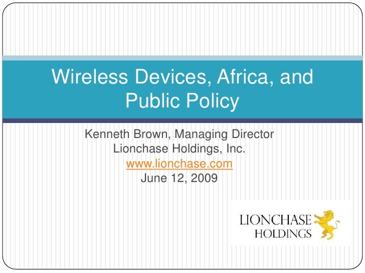 Wireless Devices, Africa, And Public Policy - Kenneth Brown