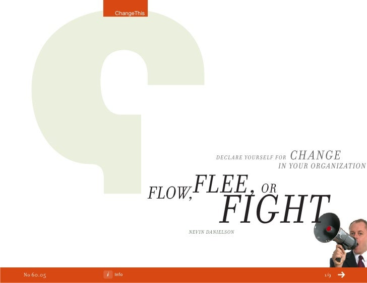 Flow Flee Fight: Declare Yourself For Change In Your Organization (A ChangeThis Manifesto by Nevin Danielson)