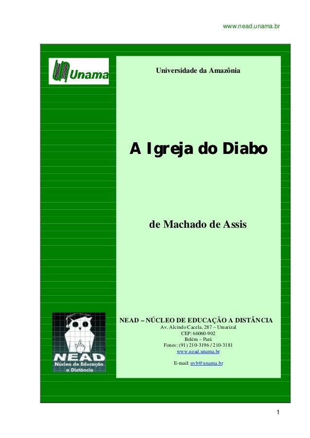 www.nead.unama.br        Universidade da Amazônia  A Igreja do Diabo       de Machado de AssisNEAD – NÚCLEO DE EDUCAÇÃO A ...