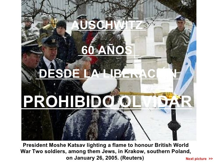 Next picture  >>  PROHIBIDO OLVIDAR President Moshe Katsav lighting a flame to honour British World War Two soldiers, amon...