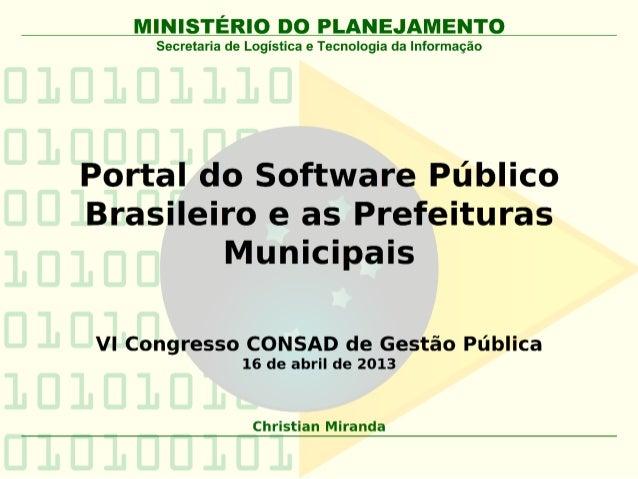 MINISTÉRIO DO PLANEJAMENTO            Secretaria de Logística e Tecnologia da InformaçãoConceito de Software Público Brasi...