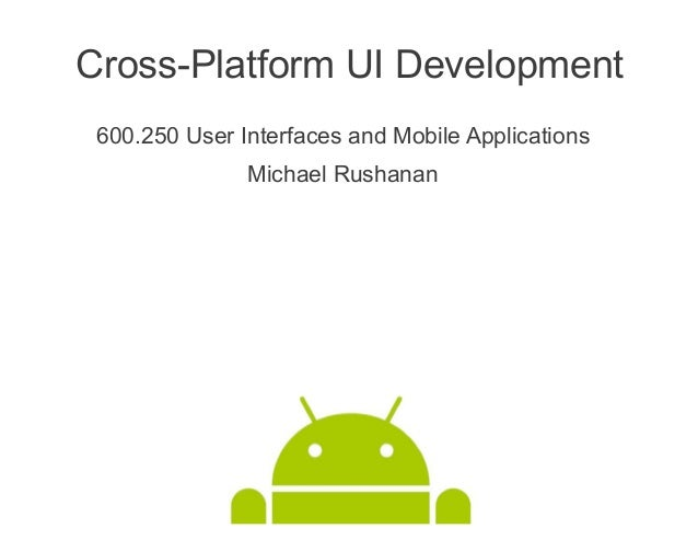 600.250 UI Cross Platform Development and the Android Security Model