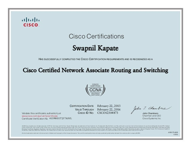 John ChambersChairman and CEOCisco Systems, Inc.Cisco CertificationsValidate this certificate's authenticity atCertificate...