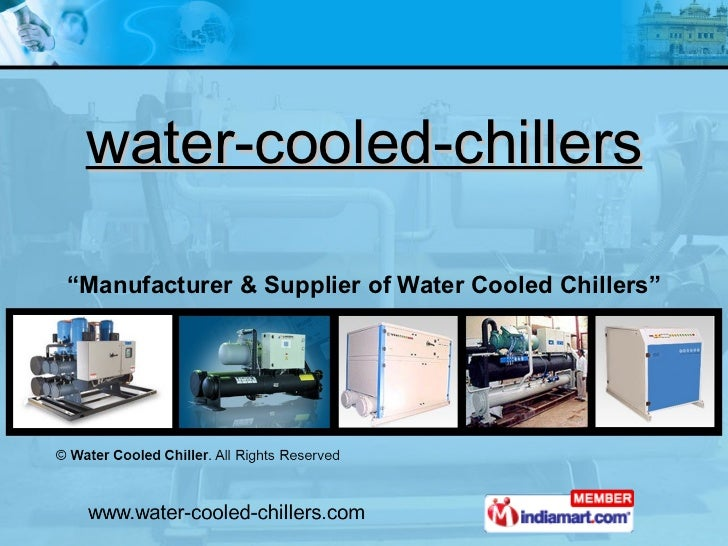 """water-cooled-chillers """" Manufacturer & Supplier of Water Cooled Chillers"""""""