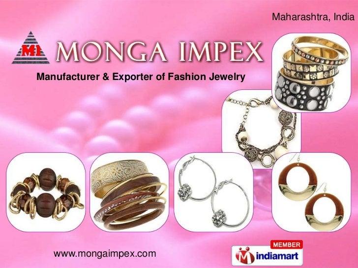 Maharashtra, IndiaManufacturer & Exporter of Fashion Jewelry   www.mongaimpex.com
