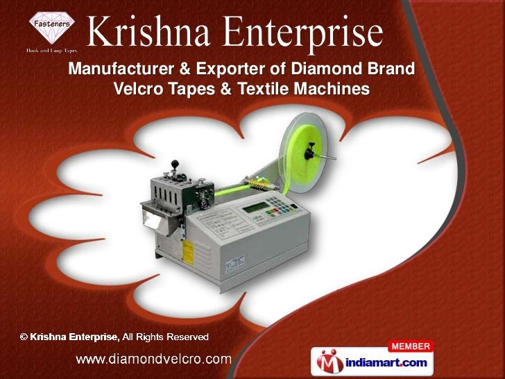 Manufacturer & Exporter of Diamond Brand    Velcro Tapes & Textile Machines