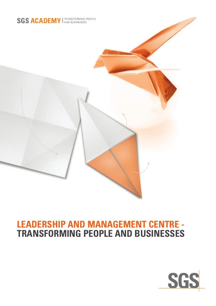 SGS ACADEMY   TRANSFORMING PEOPLE              AND BUSINESSESLEADERSHIP AND MANAGEMENT CENTRE -TRANSFORMING PEOPLE AND BUS...