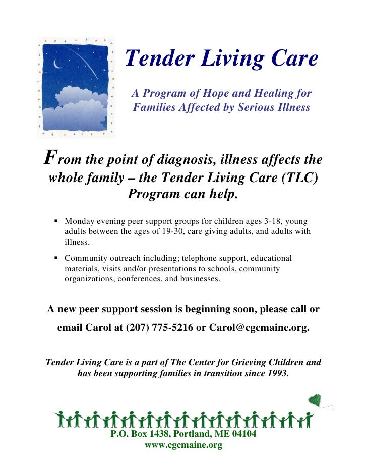Tender Living Care                       A Program of Hope and Healing for                       Families Affected by Seri...