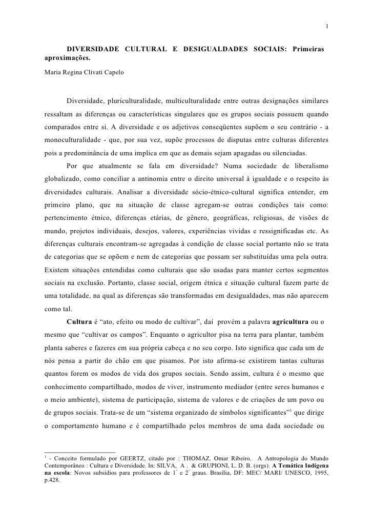 1         DIVERSIDADE CULTURAL E DESIGUALDADES SOCIAIS: Primeiras aproximações. Maria Regina Clivati Capelo           Dive...