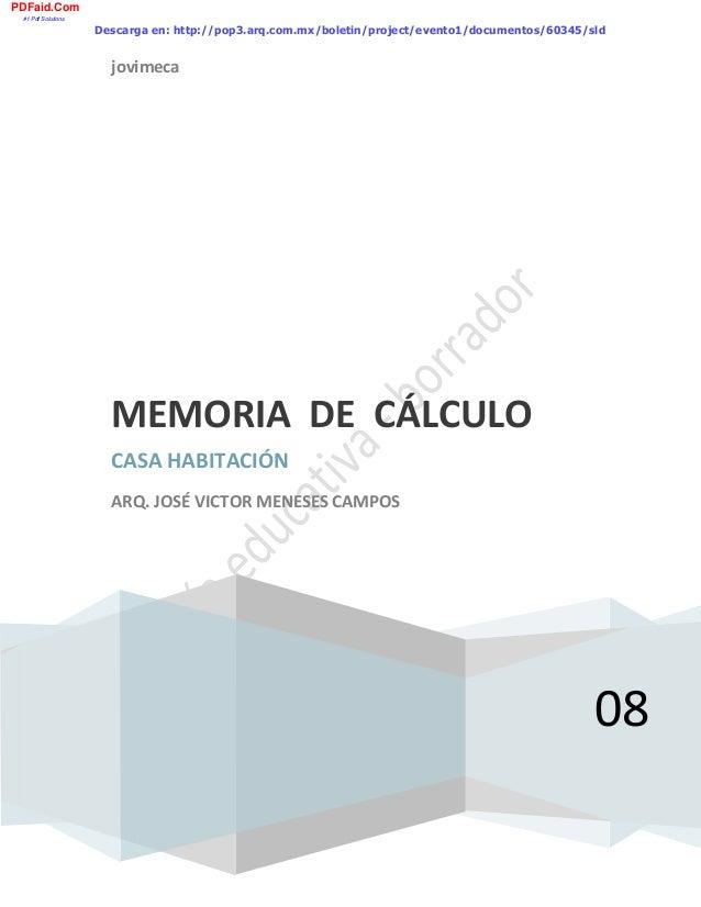 jovimeca  08 MEMORIADECÁLCULO CASAHABITACIÓN ARQ.JOSÉVICTORMENESESCAMPOS  Descarga en: http://pop...