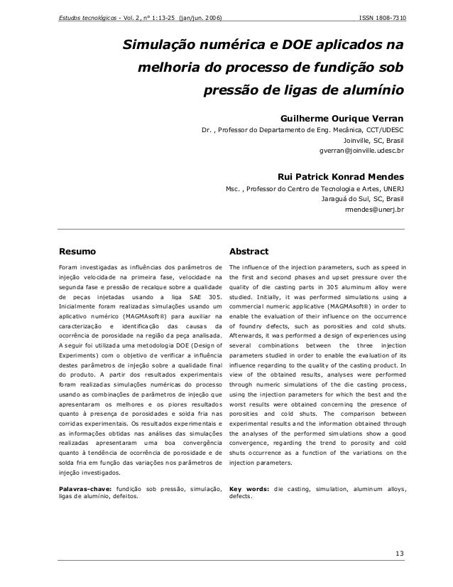 Estudos tecnológicos - Vol. 2, n° 1:13-25 (jan/jun. 2006) ISSN 1808-7310 13 Simulação numérica e DOE aplicados na melhoria...