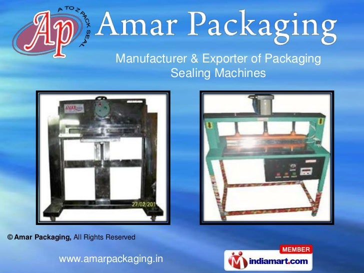 Manufacturer & Exporter of Packaging                                        Sealing Machines© Amar Packaging, All Rights R...